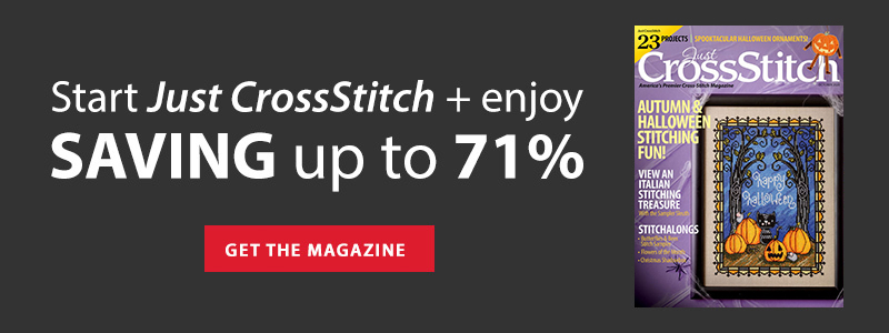 Start Just CrossStitch + enjoy SAVING up to 71% | GET THE MAGAZINE